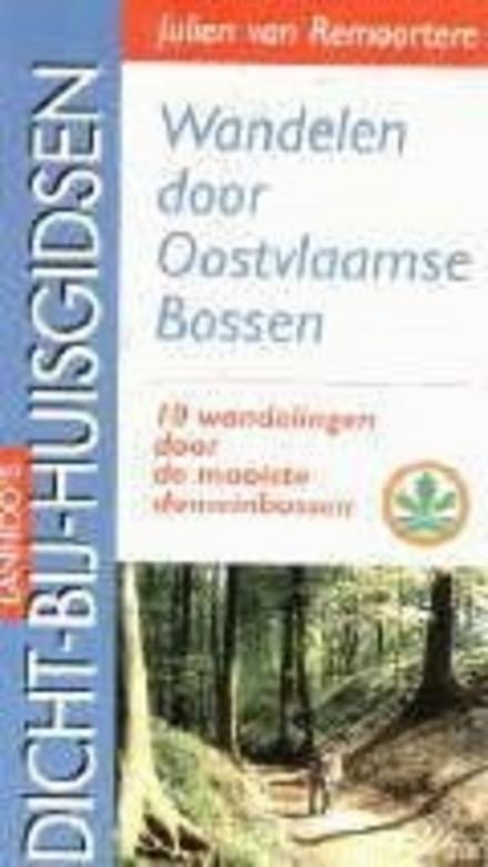 Wandelen door Oostvlaamse bossen : gids voor 10 wandelingen door de mooiste domeinbossen