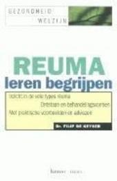 Reuma leren begrijpen : inzicht in de vele types reuma : ontstaan en behandelingsvormen : met praktische voorbeelde...
