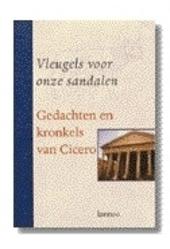 Vleugels voor onze sandalen : gedachten en kronkels van Cicero