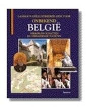 Onbekend België : verborgen schatten en verrassende tochten