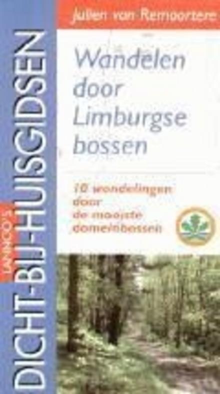 Wandelen door Limburgse bossen : gids voor 10 wandelingen door de mooiste domeinbossen