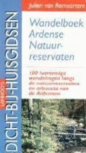 Wandelboek Ardense natuurreservaten : 100 lusvormige wandelingen langs de natuurreservaten en arboreta van de Arden...