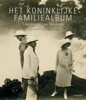Het Koninklijke familiealbum : van Leopold I tot Boudewijn