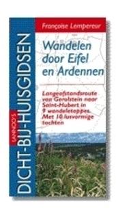 Wandelen door Eifel en Ardennen : langeafstandsroute van Gerolstein naar Saint-Hubert in 9 wandeletappes : met 10 l...