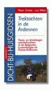 Trektochten in de Ardennen : twee- en driedaagse wandeltochten in de Belgische en Luxemburgse Ardennen