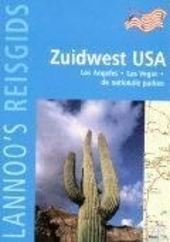 Lannoo's reisgids Zuidwest-USA : Los Angeles, Las Vegas en de nationale parken