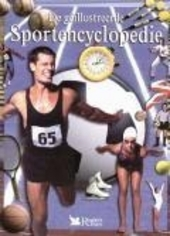 De geïllustreerde sportencyclopedie : een handleiding bij talrijke sporten, met foto's en illustraties