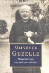 Mijnheer Gezelle : biografie van een priester-dichter 1830-1899