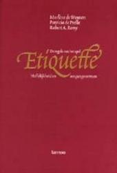 Etiquette : de regels van het spel : hoffelijkheid en omgangsvormen
