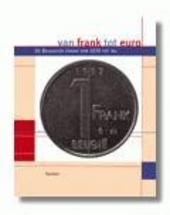 Van frank tot euro : de Belgische frank van 1830 tot nu