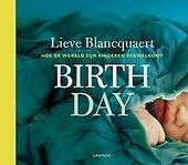 Birth day : hoe de wereld zijn kinderen verwelkomt
