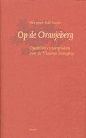 Op de Oranjeberg : opstellen en toespraken over de Vlaamse Beweging