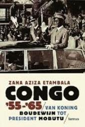 Congo 55-65 : van koning Boudewijn tot president Mobutu