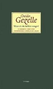 Waar zit die heldere zanger ? : de mooiste gedichten van Guido Gezelle