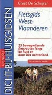 Fietsgids voor West-Vlaanderen : 25 bewegwijzerde fietsroutes langs de kust en door het achterland