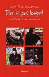 Dat is pas leven ! : leefboek voor jongeren