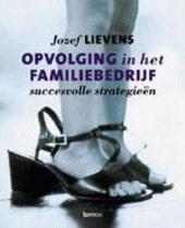 Opvolging in het familiebedrijf : succesvolle strategieën