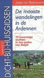 De mooiste wandelingen in de Ardennen : 75 lusvormige tochten in het zuiden van België