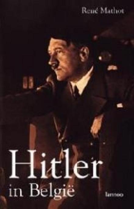 Hitler in België : mei-juni 1940