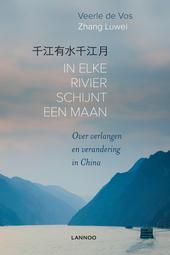 In elke rivier schijnt een maan : over verlangen en verandering in China