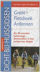 Groot fietsboek Ardennen : de 40 mooiste lusvormige fietstochten in het zuiden van België