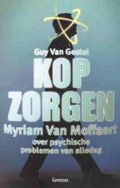 Kopzorgen : Myriam van Moffaert over psychische problemen van alledag