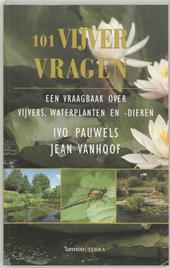 101 vijvervragen : een vraagbaak over vijvers, waterplanten en -dieren