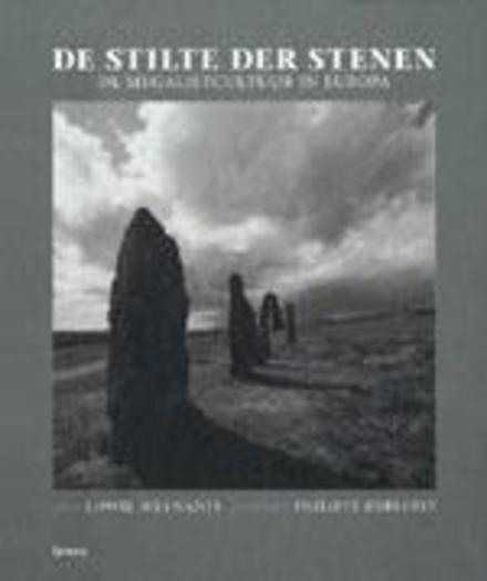 De stilte der stenen : de megalietcultuur in Europa