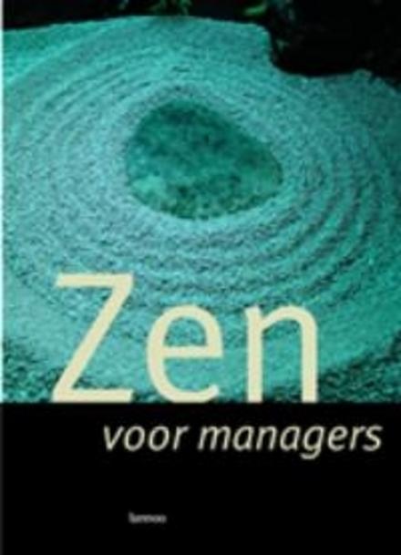 Citaten Voor Managers : Zen voor managers samengest. en ingel. door gaby vanden berghe