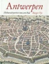 Antwerpen : historisch portret van een stad