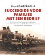 Succesgids voor families met een bedrijf : een praktische handleiding voor bedrijfsfamilies, voor familieondernemer...