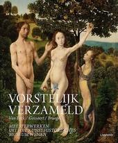 Vorstelijk verzameld : Van Eyck, Gossaert, Bruegel : meesterwerken uit het Kunsthistorisches Museum Wenen