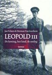 Leopold III : de koning, het land, de oorlog
