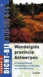 Wandelgids provincie Antwerpen : 30 bewegwijzerde wandelingen : 5 in de stad, 25 in de volle natuur