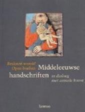 Besloten wereld, open boeken : Middeleeuwse handschriften in dialoog met actuele kunst
