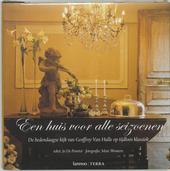 Een huis voor alle seizoenen : de hedendaagse kijk van Geoffroy Van Hulle op tijdloos klassiek