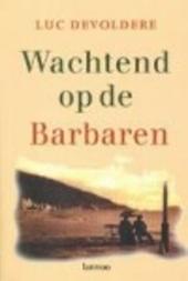 Wachtend op de Barbaren : essays
