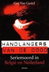 Handlangers van de dood : seriemoord in België en Nederland