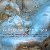 Ik voel me licht bij jou : woorden en beelden van liefde en vertrouwen