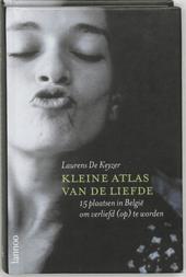 Kleine atlas van de liefde : 15 plaatsen in België om verliefd (op) te worden