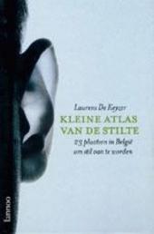 Kleine atlas van de stilte : 23 plaatsen in België om stil van te worden