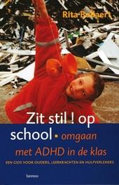 Zit stil! op school : omgaan met ADHD in de klas