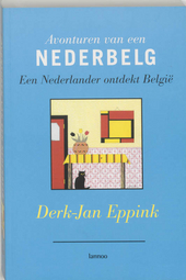 Avonturen van een Nederbelg : een Nederlander ontdekt België