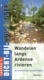 Wandelen langs Ardense rivieren : 30 ontdekkingstochten doorheen de mooiste Ardense valleien