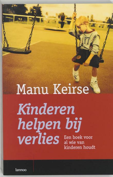 Kinderen helpen bij verlies : een boek voor al wie van kinderen houdt