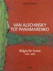 Van Alechinsky tot Panamarenko : Belgische kunst 1940-2000