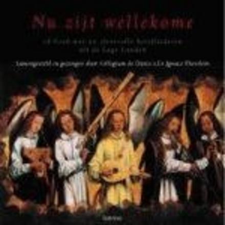 Nu zijt wellekome : cd-boek met 20 sfeervolle kerstliederen uit de Lage Landen