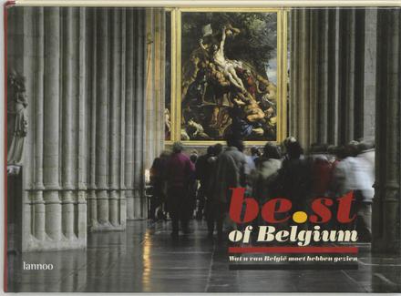 Best of Belgium : wat u van België moet hebben gezien