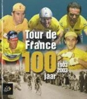 Tour de France 100 jaar : 1903-2003