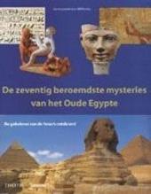 De zeventig beroemdste mysteries van het Oude Egypte : de geheimen van de farao's ontsluierd